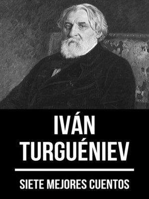 cover image of 7 mejores cuentos de Iván Turguéniev