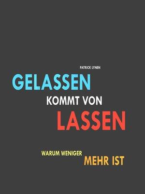 cover image of Gelassen kommt von lassen (Ruhe, Gelassenheit, innere Balance)