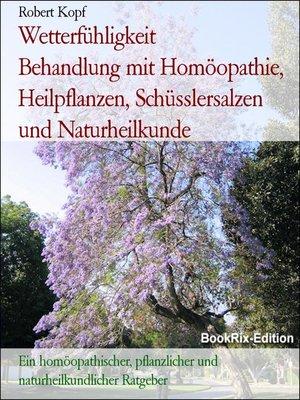 cover image of Wetterfühligkeit       Behandlung mit Homöopathie, Heilpflanzen, Schüsslersalzen und Naturheilkunde