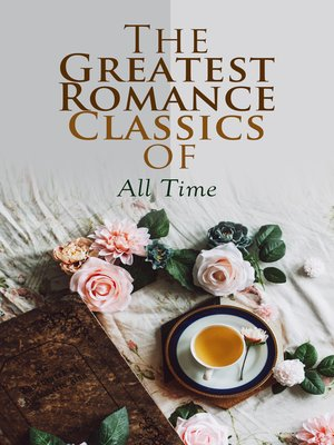 cover image of The Greatest Romance Classics of All Time
