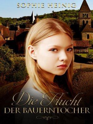 cover image of Die Flucht der Bauerntochter
