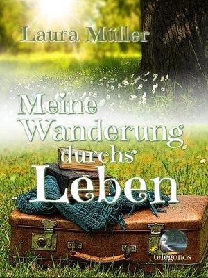 cover image of Meine Wanderung durchs Leben