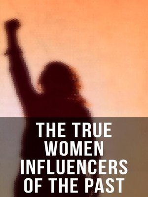 cover image of The True Women Influencers of the Past