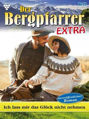 cover image of Der Bergpfarrer Extra 19 – Heimatroman