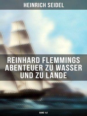 cover image of Reinhard Flemmings Abenteuer zu Wasser und zu Lande (Band 1&2)