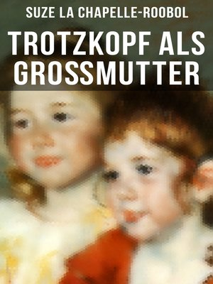 cover image of Trotzkopf als Großmutter
