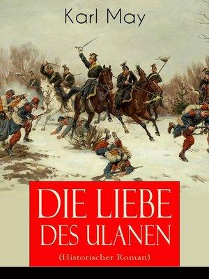 cover image of Die Liebe des Ulanen (Historischer Roman)