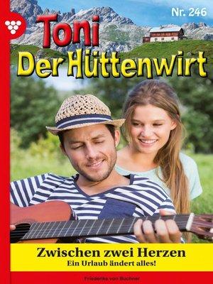 cover image of Toni der Hüttenwirt 246 – Heimatroman