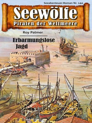 cover image of Seewölfe--Piraten der Weltmeere 144
