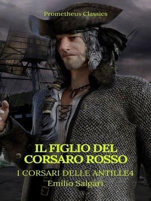 cover image of Il figlio del Corsaro Rosso (I corsari delle Antille #4)(Prometheus Classics)(Indice attivo)