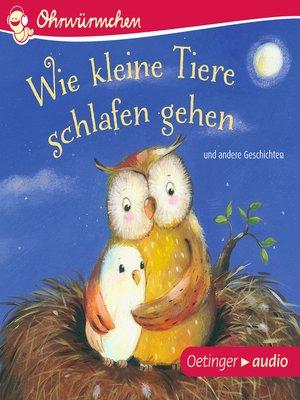 cover image of OHRWÜRMCHEN Wie kleine Tiere schlafen gehen