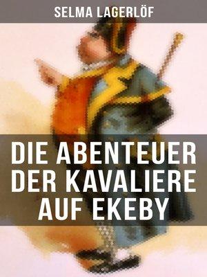 cover image of Die Abenteuer der Kavaliere auf Ekeby