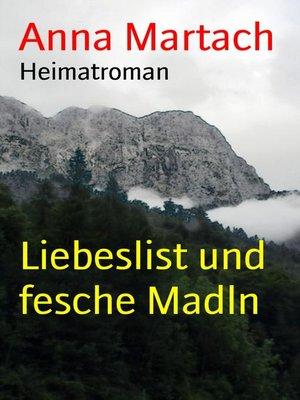cover image of Liebeslist und fesche Madln