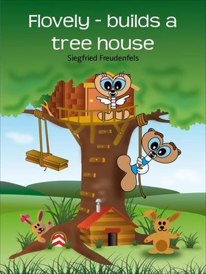 cover image of Flovely--builds a tree house