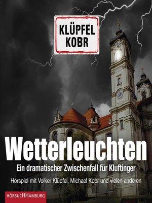 cover image of Wetterleuchten. Ein dramatischer Zwischenfall für Kluftinger