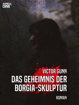 cover image of DAS GEHEIMNIS DER BORGIA-SKULPTUR