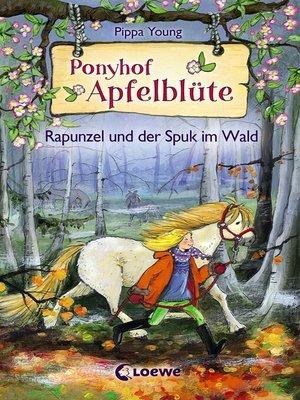 cover image of Ponyhof Apfelblüte 8--Rapunzel und der Spuk im Wald