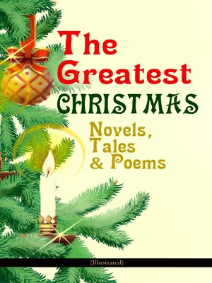 cover image of The Greatest Christmas Novels, Tales & Poems (Illustrated)