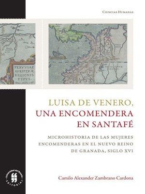 cover image of Luisa de Venero, una encomendera en Santafé
