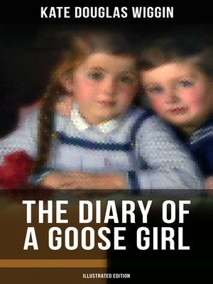 cover image of THE DIARY OF a GOOSE GIRL (Illustrated Edition)