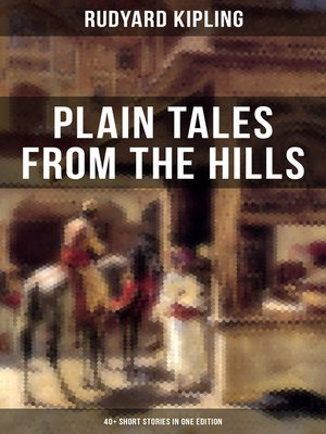 cover image of PLAIN TALES FROM THE HILLS (40+ Short Stories in One Edition)