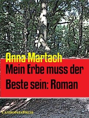 cover image of Mein Erbe muss der Beste sein