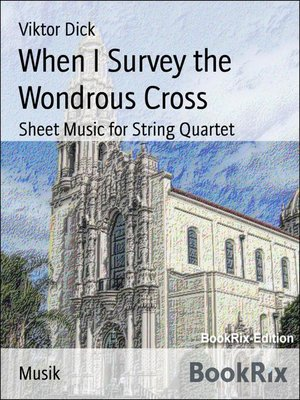 cover image of When I Survey the Wondrous Cross