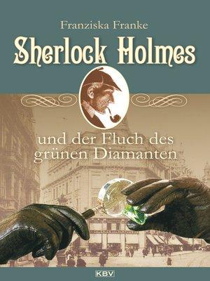 cover image of Sherlock Holmes und der Fluch des grünen Diamanten