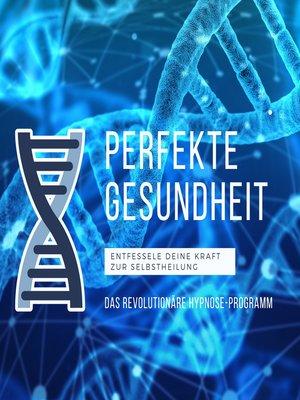 cover image of Perfekte Gesundheit