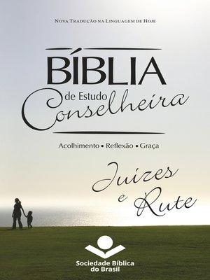 cover image of Bíblia de Estudo Conselheira – Juízes e Rute