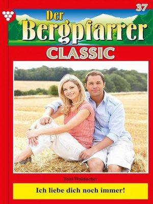 cover image of Der Bergpfarrer Classic 37 – Heimatroman