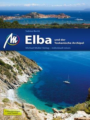 cover image of Elba und der Toskanische Archipel Reiseführer Michael Müller Verlag