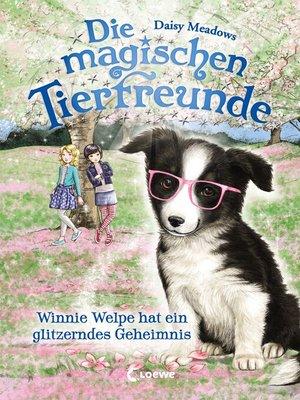 cover image of Die magischen Tierfreunde 10--Winnie Welpe hat ein glitzerndes Geheimnis