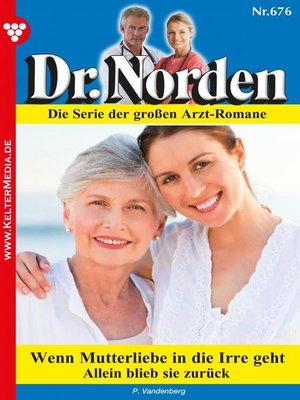cover image of Dr. Norden 676 – Arztroman