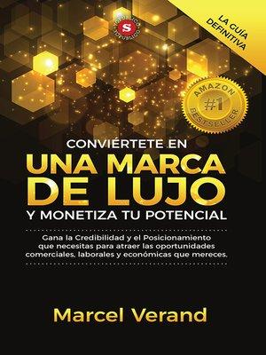 cover image of Conviértete en una marca de lujo y monetiza tu potencial
