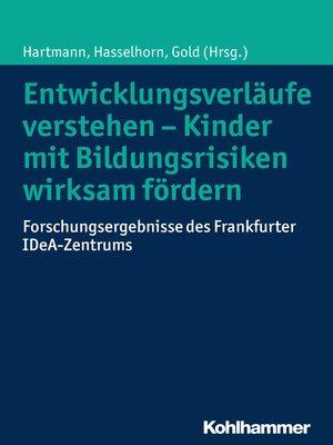 cover image of Entwicklungsverläufe verstehen--Kinder mit Bildungsrisiken wirksam fördern