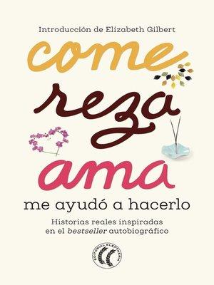 cover image of Come reza ama me ayudó a hacerlo