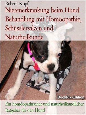 cover image of Nierenerkrankung beim Hund Behandlung mit Homöopathie, Schüsslersalzen und Naturheilkunde