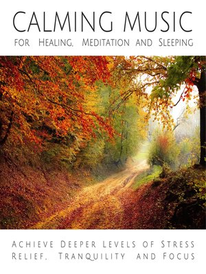 cover image of Calming Music for Healing, Meditation and Sleeping