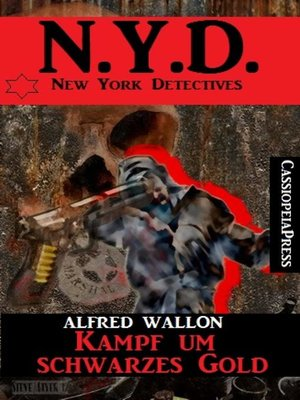 cover image of N.Y.D.--Kampf um schwarzes Gold (New York Detectives)