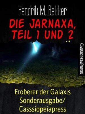 cover image of Die Jarnaxa, Teil 1 und 2