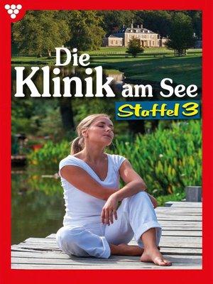 cover image of Die Klinik am See Staffel 3 – Arztroman