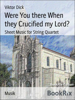 cover image of Were You there When they Crucified my Lord?