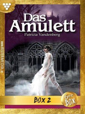 cover image of Das Amulett Jubiläumsbox 2 – Liebesroman