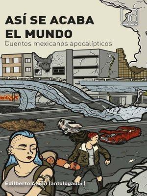 cover image of Así se acaba el mundo