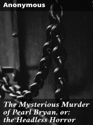 cover image of The Mysterious Murder of Pearl Bryan, or