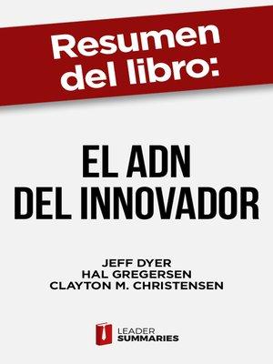 """cover image of Resumen del libro """"El ADN del innovador"""" de Jeff Dyer"""