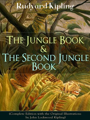 cover image of The Jungle Book & the Second Jungle Book (Complete Edition with the Original Illustrations by John Lockwood Kipling)