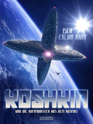 cover image of Koshkin und die Kommunisten aus dem Kosmos