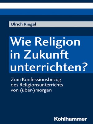cover image of Wie Religion in Zukunft unterrichten?